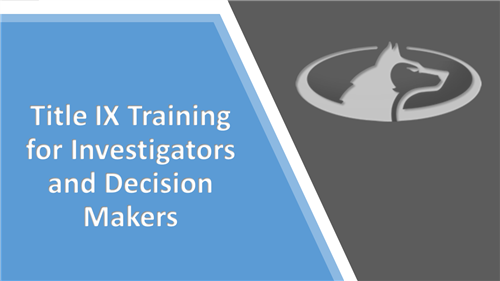 Title IX Training for Investigator and decision makers